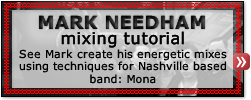 See Mark create his energetic mixes using techniques for Nashville based band: Mona