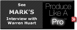 See Mark's Interview w/ Warren Huart on 'Produce Like a Pro'